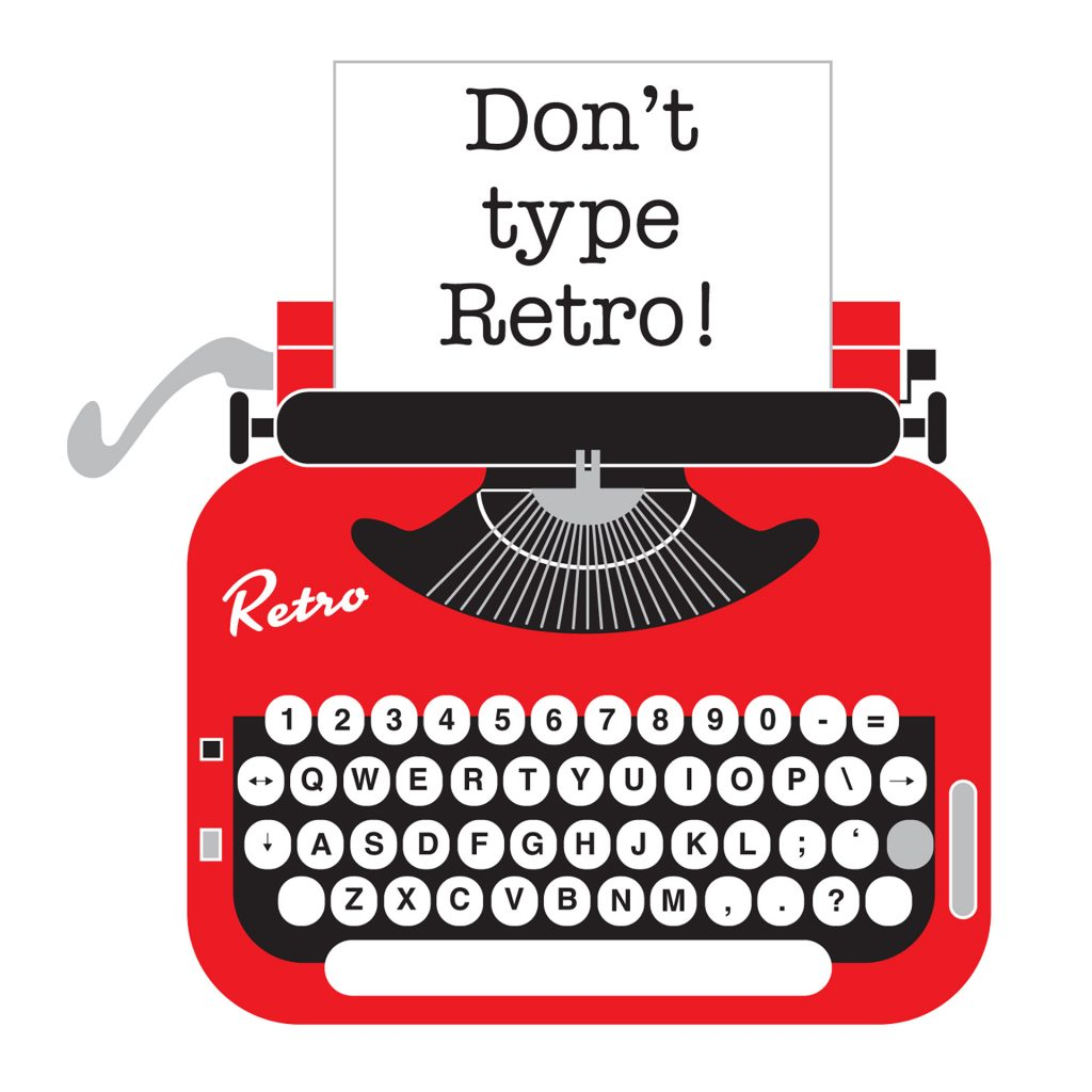 'Don't type retro!' by Charmaine Cave