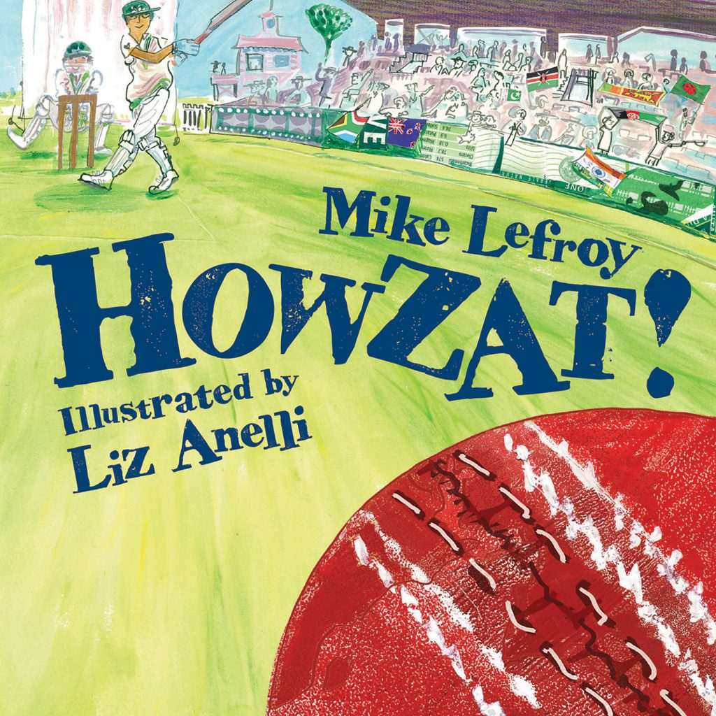 Howzat! illustrated by Liz Anelli