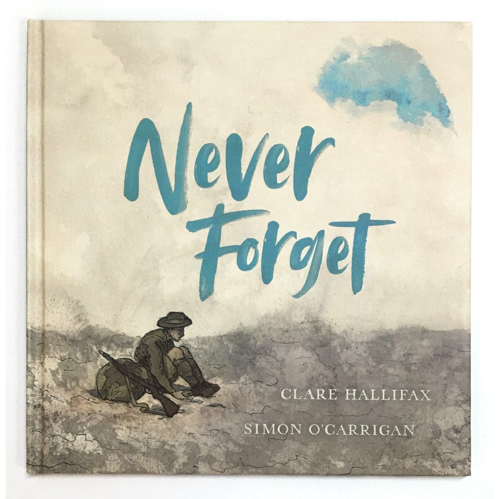 Never Forget (Clare Hallifax & Simon O'Carrigan, Scholastic Australia, 2020) - Book Cover
